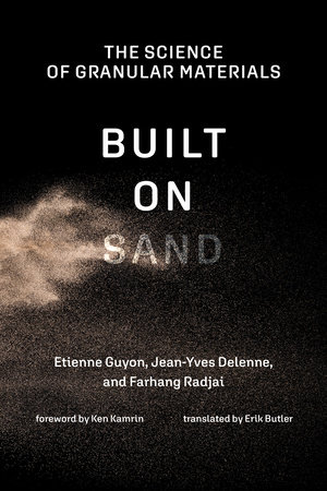 Built on Sand by Etienne Guyon, Jean-Yves Delenne and Farhang Radjai