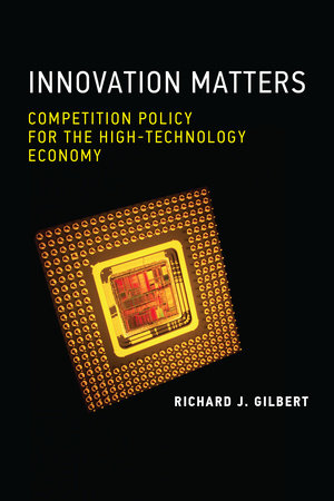 Innovation Matters by Richard J. Gilbert