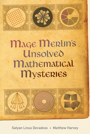 Mage Merlin's Unsolved Mathematical Mysteries by Satyan Devadoss and Matt Harvey