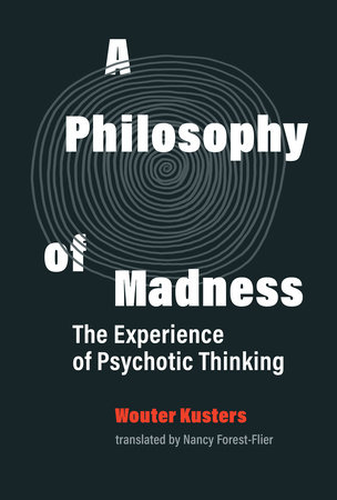 A Philosophy of Madness by Wouter Kusters