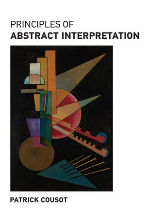 Principles of Abstract Interpretation by Patrick Cousot