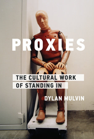 Proxies by Dylan Mulvin