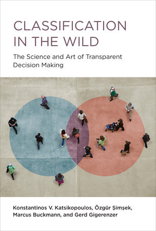 Classification in the Wild by Konstantinos V. Katsikopoulos, Ozgur Simsek, Marcus Buckmann and Gerd Gigerenzer