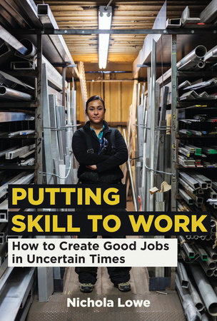 Putting Skill to Work by Nichola Lowe