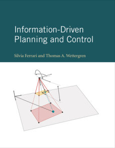 Information-Driven Planning and Control