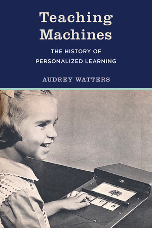 Teaching Machines by Audrey Watters