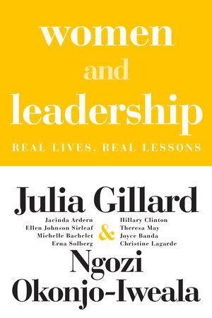 Women and Leadership by Julia Gillard and Ngozi Okonjo-Iweala