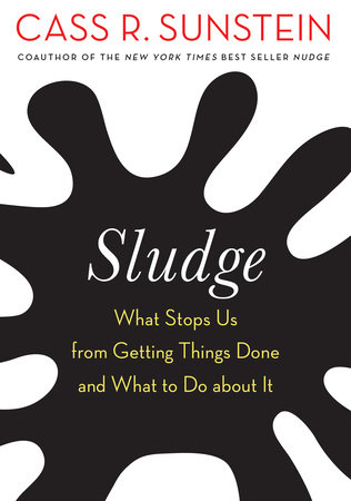 Sludge by Cass R. Sunstein