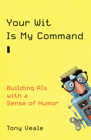Your Wit Is My Command by Tony Veale