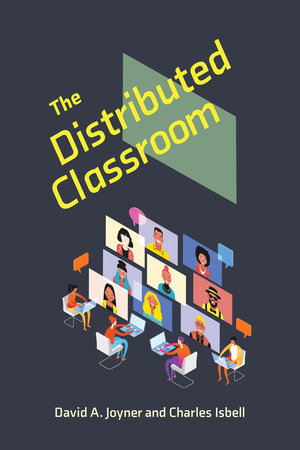 The Distributed Classroom by David Joyner and Charles Isbell