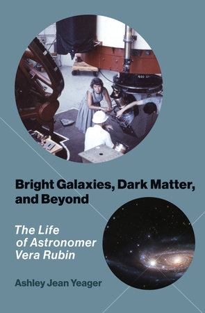 Bright Galaxies, Dark Matter, and Beyond by Ashley Jean Yeager