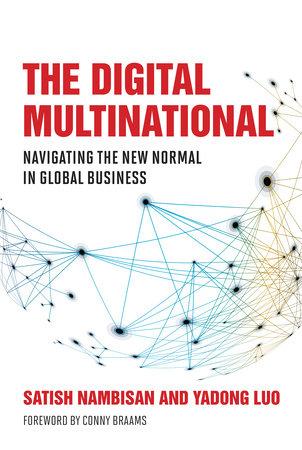 The Digital Multinational by Satish Nambisan and Yadong Luo