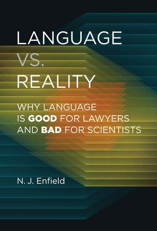 Language vs. Reality by N.J. Enfield