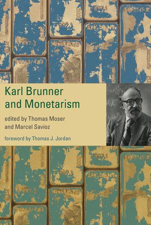 Karl Brunner and Monetarism by