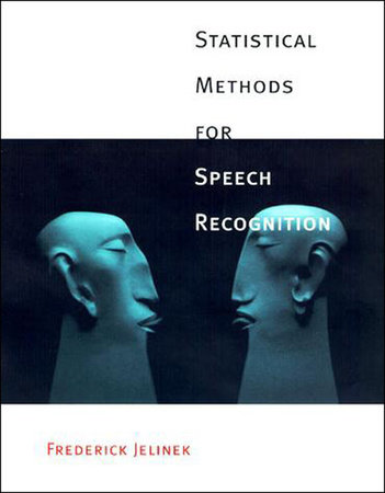 Statistical Methods for Speech Recognition by Frederick Jelinek
