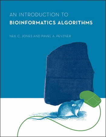 An Introduction to Bioinformatics Algorithms by Neil C. Jones and Pavel A. Pevzner