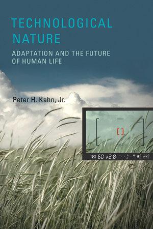 Technological Nature by Peter H. Kahn, Jr.