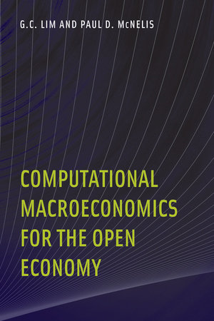 Computational Macroeconomics for the Open Economy by G. C. Lim and Paul D. Mcnelis