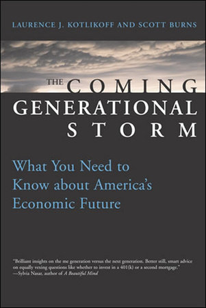 The Coming Generational Storm by Laurence J. Kotlikoff and Scott Burns