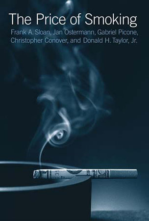 The Price of Smoking by Frank A. Sloan, Jan Ostermann, Christopher Conover, Donald H. Taylor and Gabriel Picone