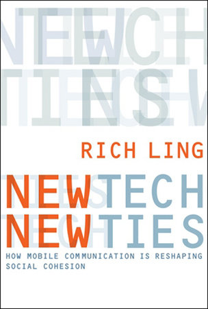 New Tech, New Ties by Richard Ling
