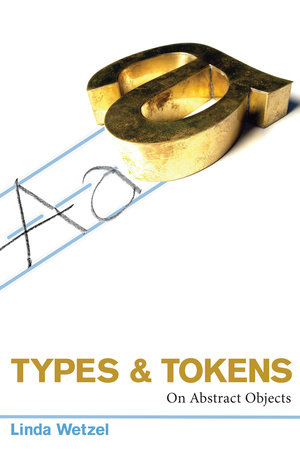 Types and Tokens by Linda Wetzel