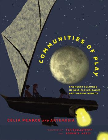 Communities of Play by Celia Pearce