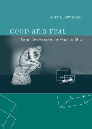 Good and Real by Gary L. Drescher