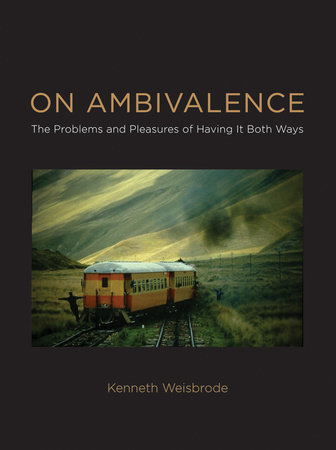 On Ambivalence by Kenneth Weisbrode