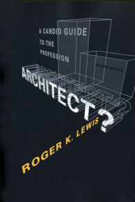 Architect? A Candid Guide to the Profession, revised and expanded edition