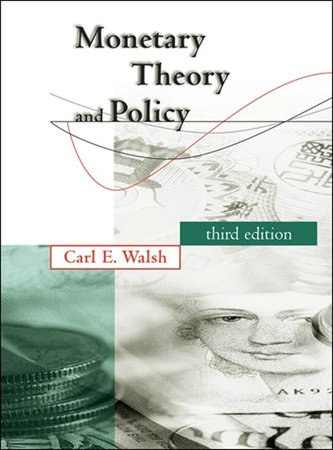 Monetary Theory and Policy, third edition by Carl E. Walsh