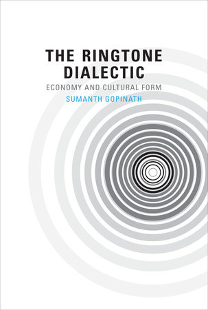 The Ringtone Dialectic by Sumanth Gopinath