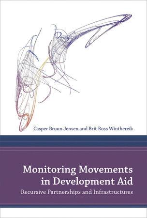 Monitoring Movements in Development Aid by Casper Bruun Jensen and Brit Ross Winthereik