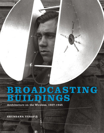Broadcasting Buildings by Shundana Yusaf