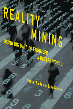 Reality Mining by Nathan Eagle and Kate Greene