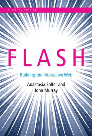 Flash by Anastasia Salter and John Murray