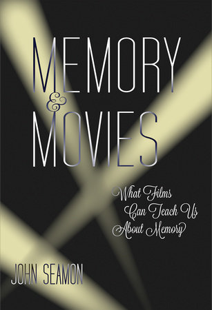 Memory and Movies by John Seamon