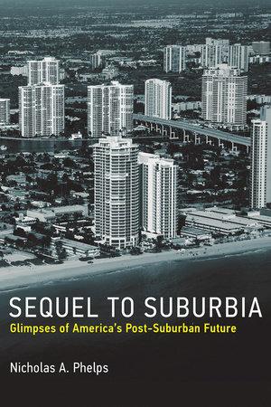 Sequel to Suburbia by Nicholas A. Phelps