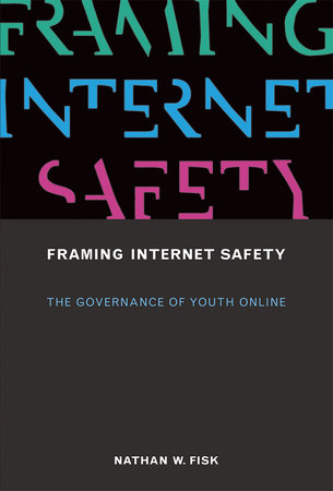 Framing Internet Safety by Nathan W. Fisk
