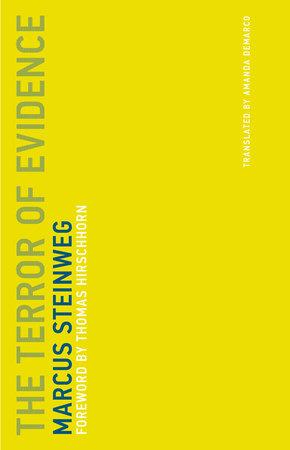 The Terror of Evidence by Marcus Steinweg