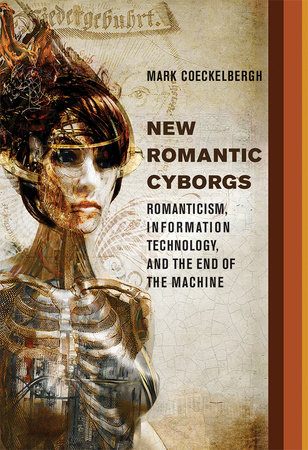 New Romantic Cyborgs by Mark Coeckelbergh