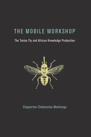The Mobile Workshop by Clapperton Chakanetsa Mavhunga