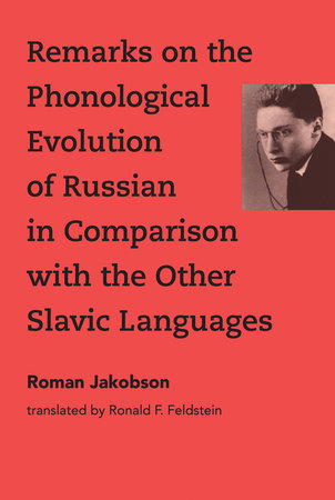 Remarks on the Phonological Evolution of Russian in Comparison with the Other Slavic Languages by Roman Jakobson