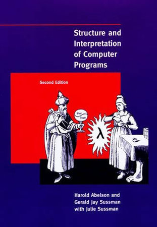 Structure and Interpretation of Computer Programs, second edition by Harold Abelson and Gerald Jay Sussman