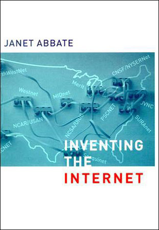 Inventing the Internet by Janet Abbate