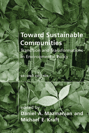 Toward Sustainable Communities, second edition by