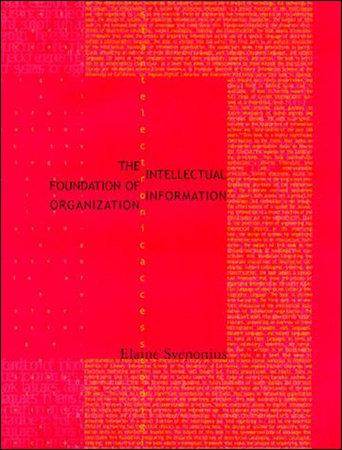 The Intellectual Foundation of Information Organization by Elaine Svenonius