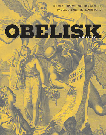 Obelisk by Brian A. Curran, Anthony Grafton, Pamela O. Long and Benjamin Weiss