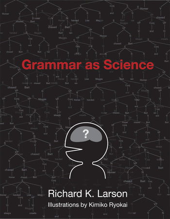 Grammar as Science by Richard K. Larson
