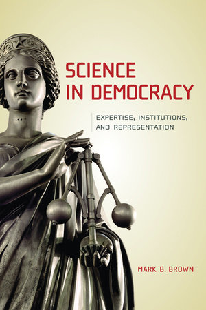 Science in Democracy by Mark B. Brown